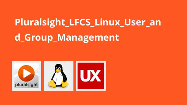 Pluralsight_LFCS_Linux_User_and_Group_Management