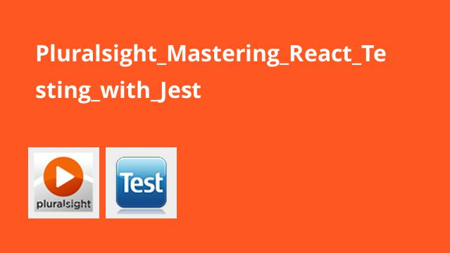 Pluralsight_Mastering_React_Testing_with_Jest
