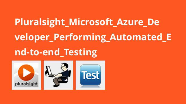 آموزشMicrosoft Azure Developer – انجام تست خودکارEnd-to-end