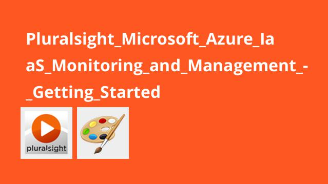 Pluralsight Microsoft Azure IaaS Monitoring and Management – Getting Started