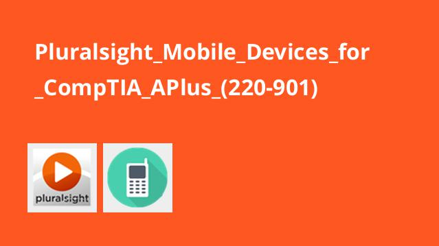 Pluralsight_Mobile_Devices_for_CompTIA_APlus_(220-901)