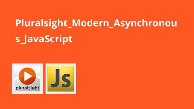 Pluralsight Modern Asynchronous JavaScript