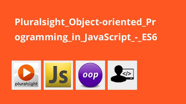 Pluralsight Object-oriented Programming in JavaScript – ES6