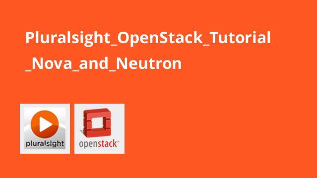 آموزشOpenStack – بررسیNova و Neutron