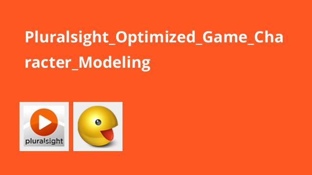 آموزش مدل سازی کاراکتر بازی بهینه سازی شده