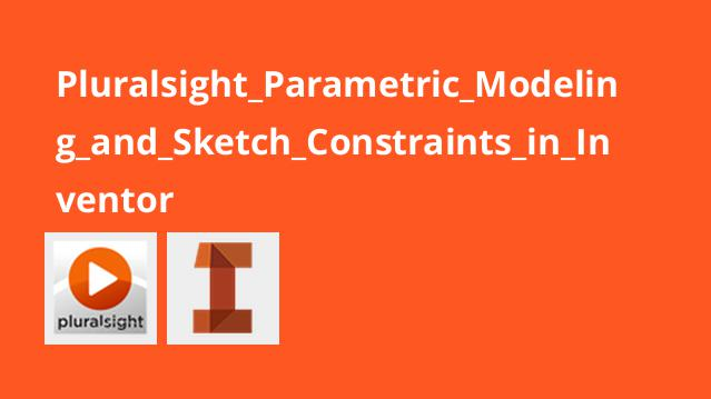Pluralsight Parametric Modeling and Sketch Constraints in Inventor