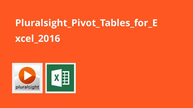 Pluralsight_Pivot_Tables_for_Excel_2016