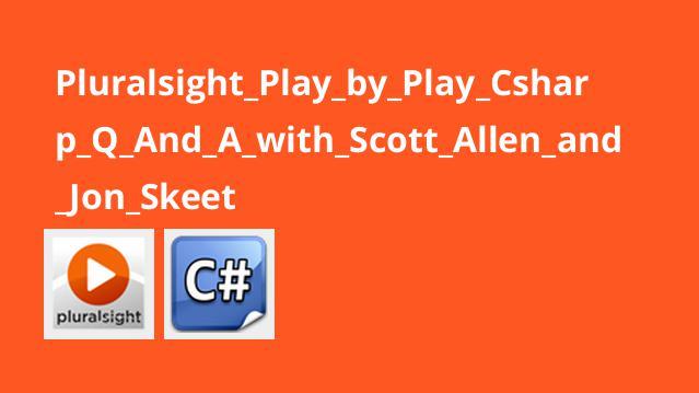پرسش و پاسخ سی شارپ توسط Scott Allen و Jon Skeet