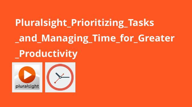 اولویت بندی وظایف و مدیریت زمان برای بهره وری بیشتر