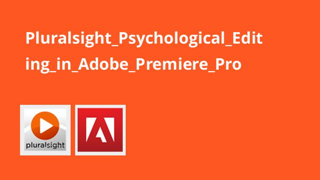 Pluralsight Psychological Editing in Adobe Premiere Pro