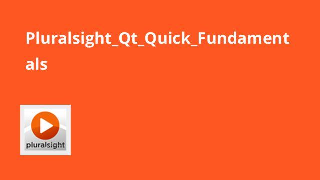 Pluralsight_Qt_Quick_Fundamentals