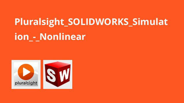 Pluralsight SOLIDWORKS Simulation – Nonlinear
