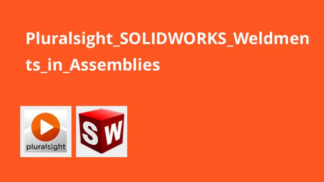 Pluralsight SOLIDWORKS Weldments in Assemblies
