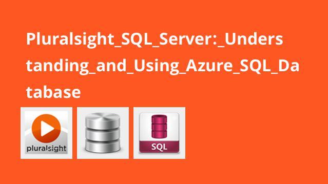 Pluralsight SQL Server: Understanding and Using Azure SQL Database