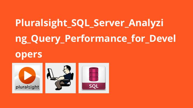 آنالیز عملکرد پرس و جو برای توسعه دهندگان در SQL Server
