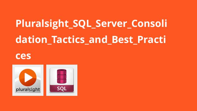 Pluralsight SQL Server Consolidation Tactics and Best Practices