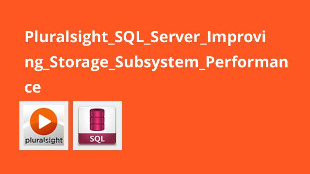 Pluralsight SQL Server Improving Storage Subsystem Performance