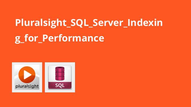 آموزش نمایه سازی برای عملکرد در SQL Server