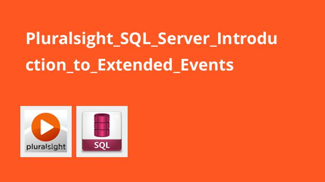 آشنایی با Extended Events در SQL Server