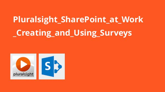 Pluralsight_SharePoint_at_Work_Creating_and_Using_Surveys