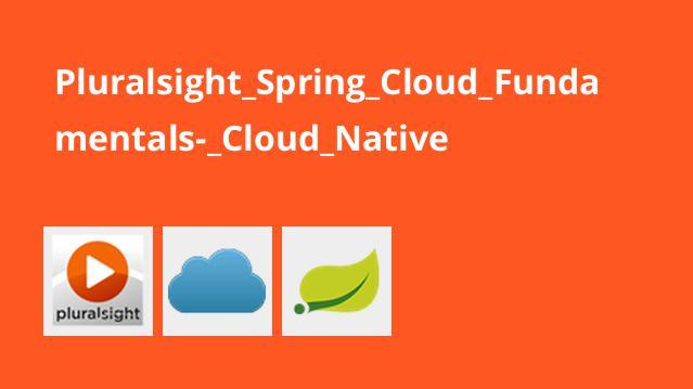 Pluralsight Spring Cloud Fundamentals- Cloud Native
