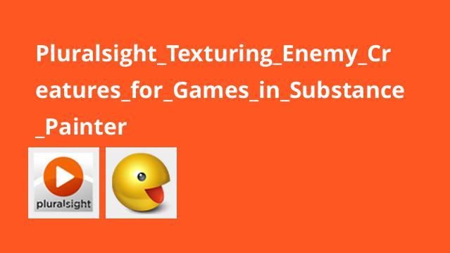 آموزش تکسچر کاراکترهای دشمن برای بازی ها درSubstance Painter