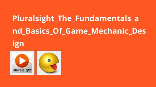 آموزش اصول و مبانی طراحی مکانیک بازی