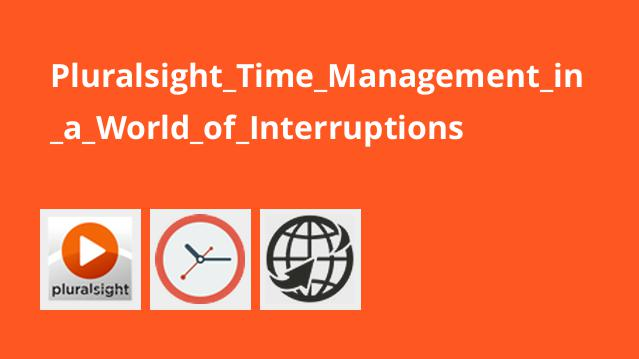Pluralsight_Time_Management_in_a_World_of_Interruptions