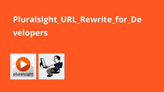 آموزش بازنویسی URL برای برنامه نویسان Pluralsight URL Rewrite for Developers