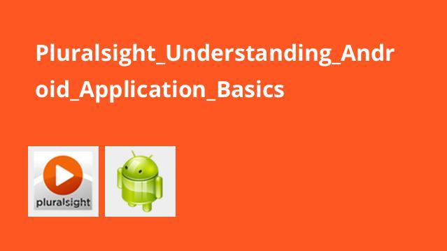 Pluralsight Understanding Android Application Basics