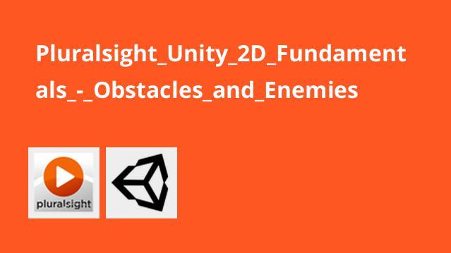 آموزش ایجاد موانع و دشمنان در Unity 2D