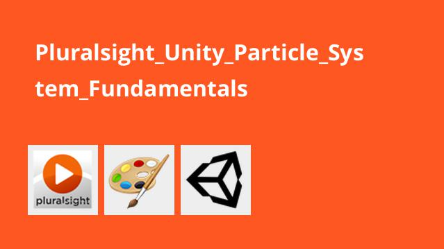 Pluralsight Unity Particle System Fundamentals