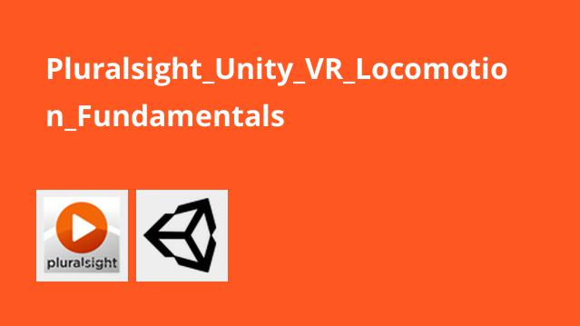 آموزش اصول Unity VR Locomotion
