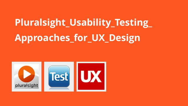 Pluralsight Usability Testing Approaches for UX Design