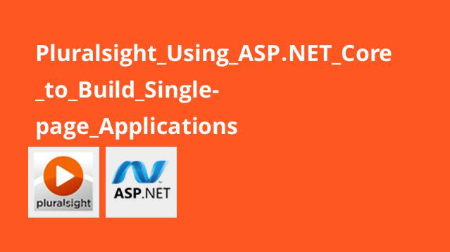 Pluralsight Using ASP.NET Core to Build Single-page Applications