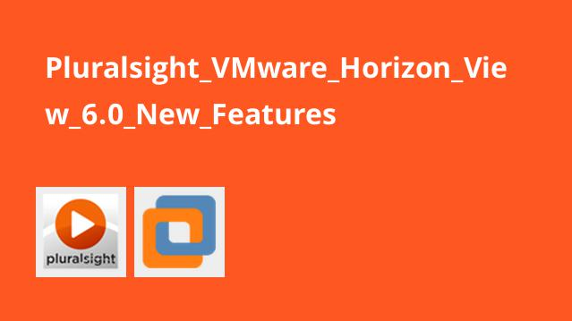 Pluralsight_VMware_Horizon_View_6.0_New_Features