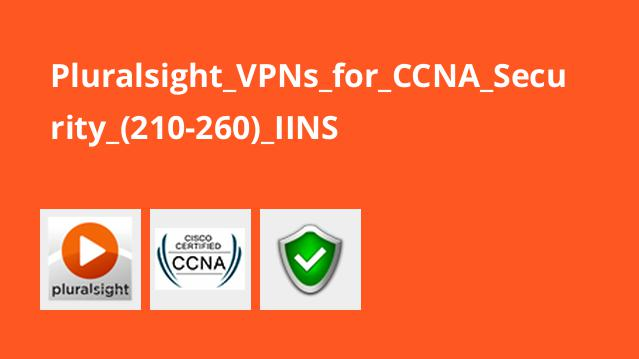 Pluralsight VPNs for CCNA Security (210-260) IINS