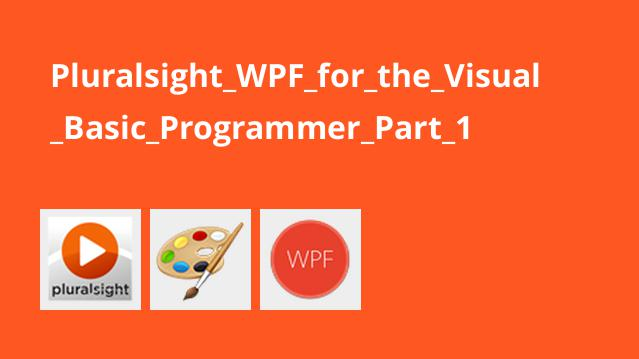 Pluralsight_WPF_for_the_Visual_Basic_Programmer_Part_1