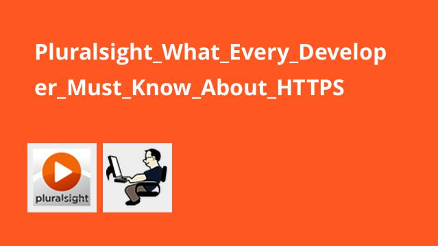 Pluralsight What Every Developer Must Know About HTTPS