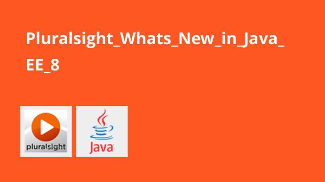 آموزش ویژگی های جدید درJava EE 8