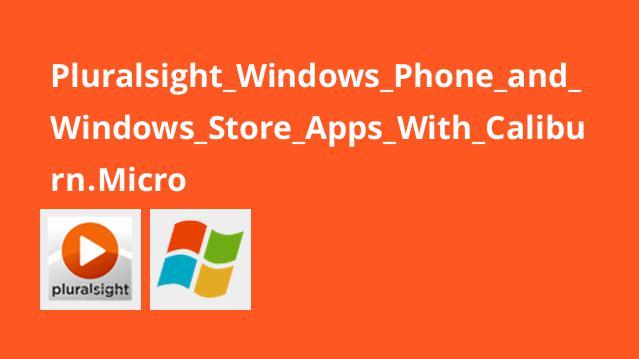 ساخت اپلیکیشن های Windows Phone و Windows Store با Caliburn.Micro