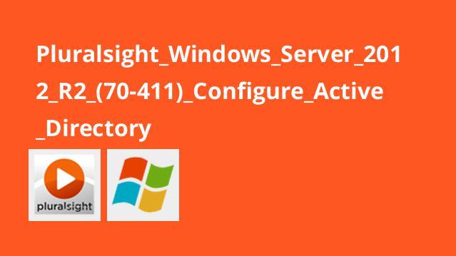 Pluralsight_Windows_Server_2012_R2_(70-411)_Configure_Active_Directory