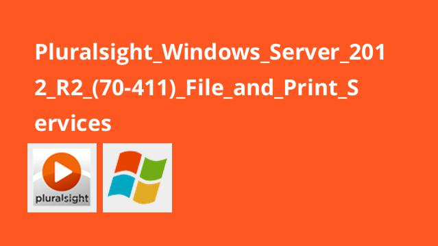 Pluralsight_Windows_Server_2012_R2_(70-411)_File_and_Print_Services