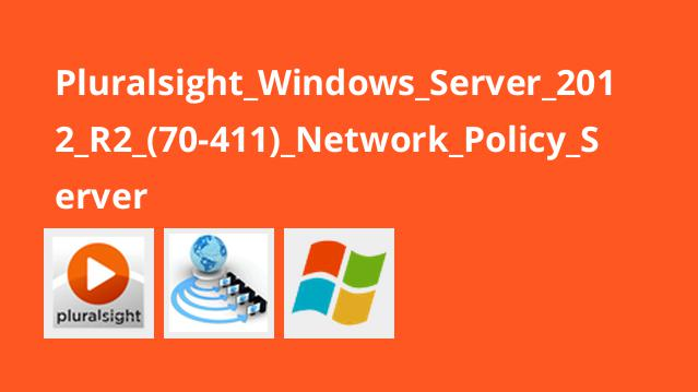 دوره Windows Server 2012 R2 (70-411) Network Policy Server
