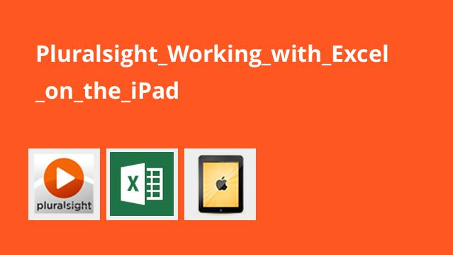Pluralsight_Working_with_Excel_on_the_iPad