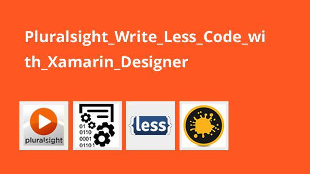 آموزش کدنویسی کمتر با Xamarin Designer