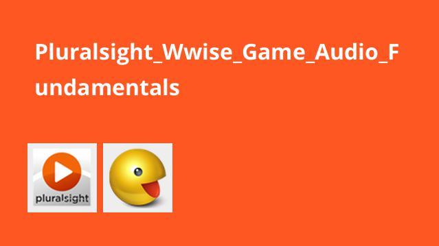 آموزش مبانی Wwise Game Audio