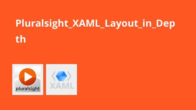 Pluralsight_XAML_Layout_in_Depth