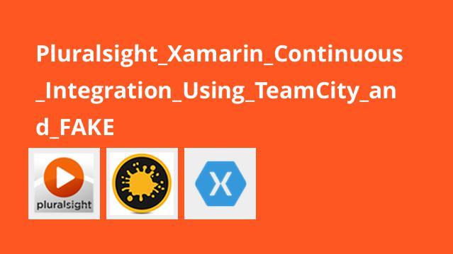 دوره Xamarin Continuous Integration Using TeamCity and FAKE