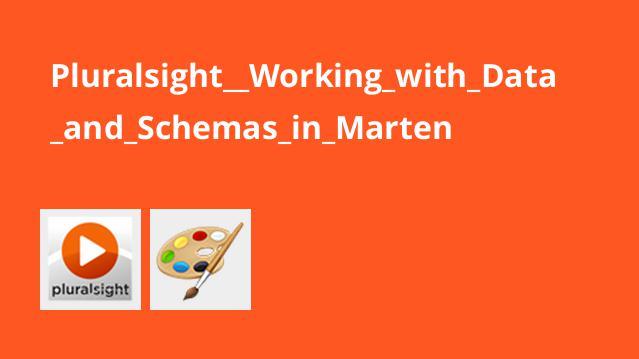 آموزش کار با Data و Schemas در Marten